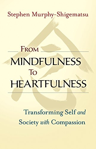 From Mindfulness to Heartfulness: Transforming Self and Society with Compassion von Berrett-Koehler Publishers