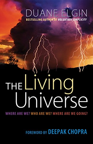 The Living Universe: Where Are We? Who Are We? Where Are We Going? (BK Life) von Berrett-Koehler Publishers