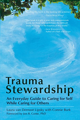 Trauma Stewardship: An Everyday Guide to Caring for Self While Caring for Others (BK Life) von Berrett-Koehler Publishers