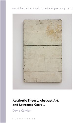 Aesthetic Theory, Abstract Art, and Lawrence Carroll (Aesthetics and Contemporary Art) von Bloomsbury Academic