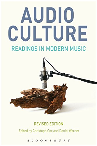 Audio Culture, Revised Edition: Readings in Modern Music von Bloomsbury Academic