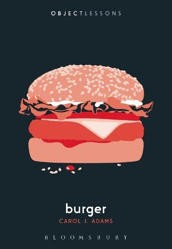 Burger (Object Lessons) von Bloomsbury Academic