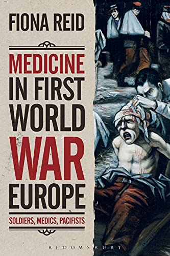 Medicine in First World War Europe: Soldiers, Medics, Pacifists von BLOOMSBURY ACADEMIC