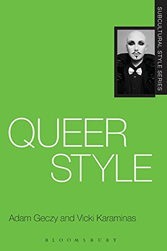 Queer Style (Subcultural Style) von Bloomsbury Academic