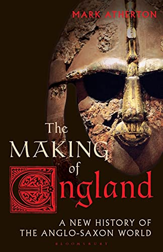 The Making of England: A New History of the Anglo-Saxon World (Library of Medieval Studies, Band 2) von Bloomsbury Academic