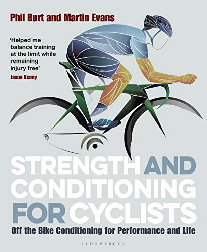Strength and Conditioning for Cyclists: Off the Bike Conditioning for Performance and Life von Bloomsbury Publishing PLC