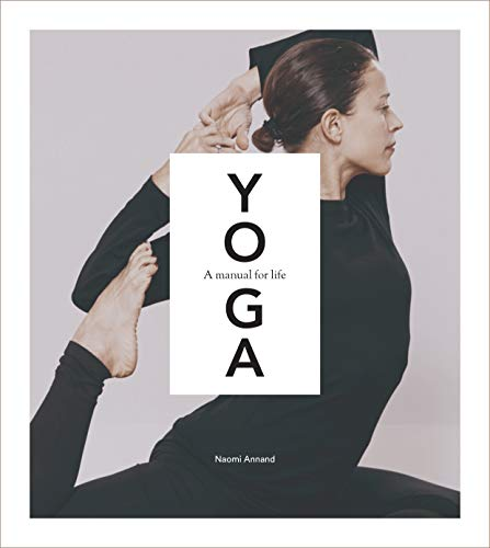 Annand, N: Yoga: A Manual for Life von Bloomsbury Sport