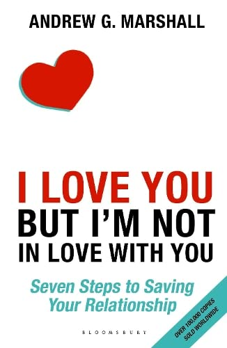 I Love You but I'm Not in Love with You: Seven Steps to Saving Your Relationship von Bloomsbury Publishing PLC