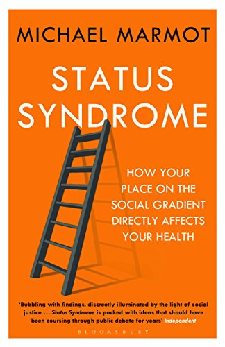 Status Syndrome: How Your Place on the Social Gradient Directly Affects Your Health von Bloomsbury Publishing PLC
