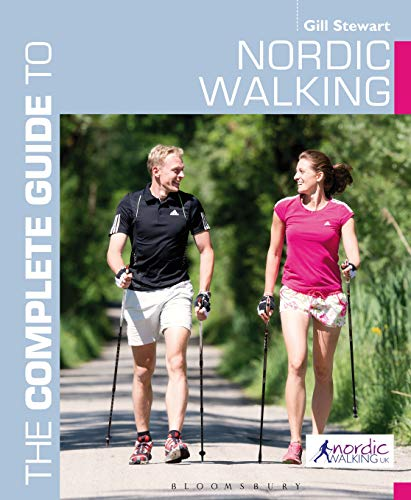The Complete Guide to Nordic Walking von Bloomsbury Sport