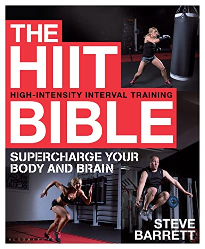 The HIIT Bible: Supercharge Your Body and Brain von Bloomsbury Publishing PLC