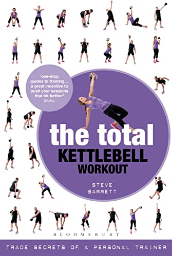 The Total Kettlebell Workout: Trade Secrets of a Personal Trainer von Bloomsbury Sport
