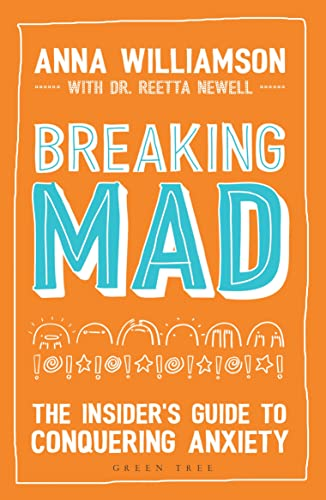 Breaking Mad: The Insider's Guide to Conquering Anxiety von Bloomsbury Publishing PLC