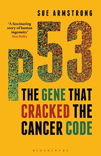 p53: The Gene that Cracked the Cancer Code von Bloomsbury UK