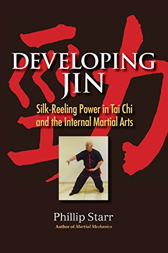 Developing Jin: Silk-Reeling Power in Tai Chi and the Internal Martial Arts von Blue Snake Books