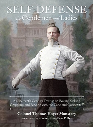 Self-Defense for Gentlemen and Ladies: A Nineteenth-Century Treatise on Boxing, Kicking, Grappling, and Fencing with the Cane and Quarterstaff von Blue Snake Books