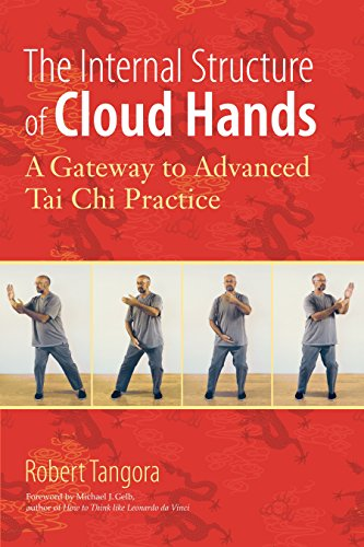 The Internal Structure of Cloud Hands: A Gateway to Advanced T'ai Chi Practice von Blue Snake Books