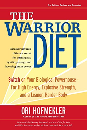 The Warrior Diet: Switch on Your Biological Powerhouse For High Energy, Explosive Strength, and a Leaner, Harder Body von Blue Snake Books