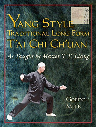 Yang Style Traditional Long Form T'ai Chi Ch'uan: As Taught by T.T. Liang: As Taught by Master T.T. Liang von Blue Snake Books