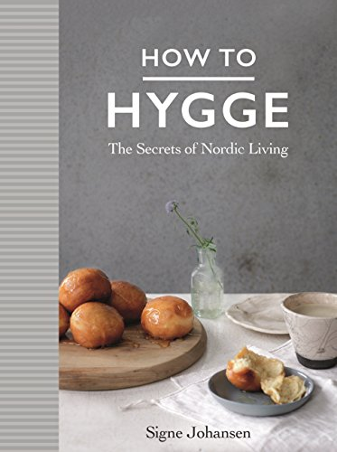How to Hygge: The Secrets of Nordic Living von Pan Macmillan