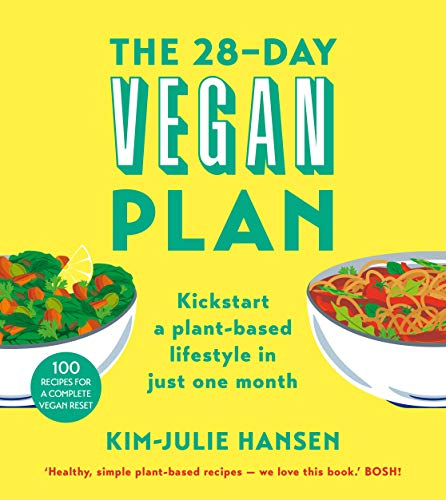 The 28-Day Vegan Plan: Kickstart a plant-based lifestyle in just one month von Pan Macmillan