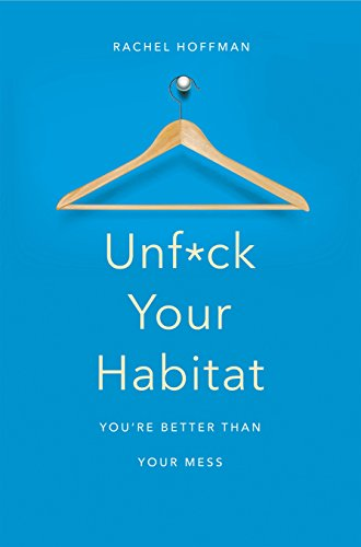 Unf*ck Your Habitat: You're Better Than Your Mess von Pan Macmillan