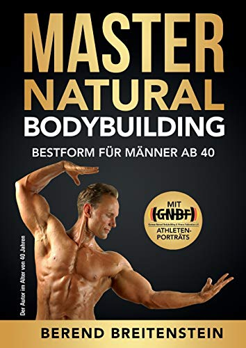 Master Natural Bodybuilding: Bestform für Männer ab 40 von BoD – Books on Demand
