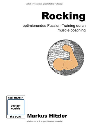 Rocking: Optimierendes Faszien-Training durch muscle:coaching von BoD – Books on Demand
