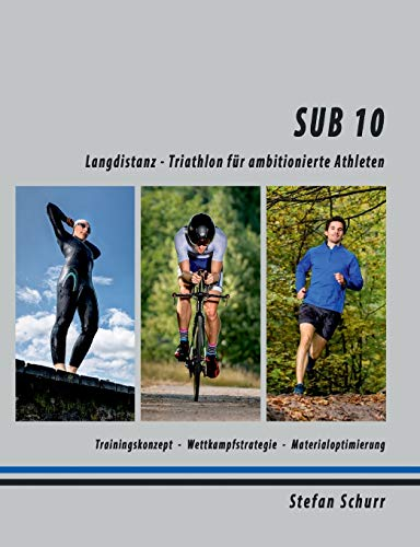 SUB 10: Langdistanz - Triathlon für ambitionierte Athleten von BoD – Books on Demand