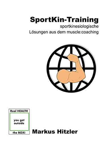 SportKin-Training: Sportkinesiologische Trainings-Lösungen aus dem muscle:coaching von BoD – Books on Demand