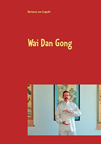Wai Dan Gong von BoD – Books on Demand