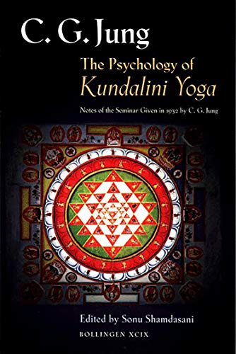 The Psychology of Kundalini Yoga: Notes of the Seminar Given in 1932 by C. G. Jung (Bollingen Series) von PRINCETON UNIV PR