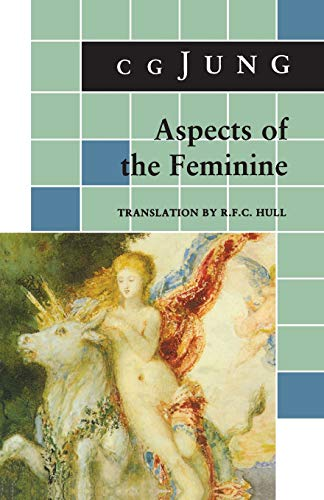 Aspects of the Feminine (Bollingen Series) von PRINCETON UNIV PR