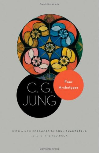 Four Archetypes: (from Vol. 9, Part 1 of the Collected Works of C. G. Jung) (Bollingen Series XX: The Collected Works of C. G. Jung Volume 9, Part 1) von Princeton Univers. Press