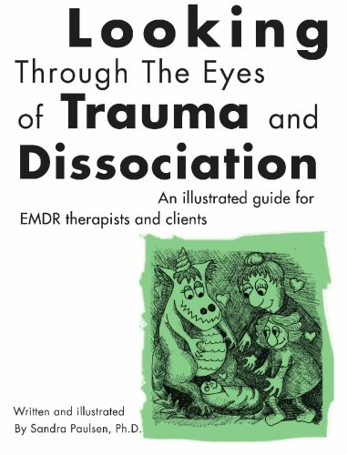 Looking Through the Eyes of Trauma and Dissociation: An illustrated guide for EMDR therapists and clients von BookSurge Publishing