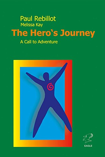 The Hero's Journey: A Call to Adventure; How to Use Crisis and Change to Expand Your Life's Opportunities von Bookbaby
