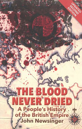 Newsinger, J: Blood Never Dried: A People's History of the British Empire von imusti