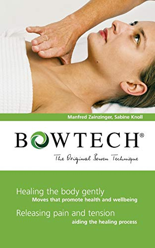 BOWTECH - The Original Bowen Technique: Healing the body gently, Releasing pain and tension von Books on Demand GmbH
