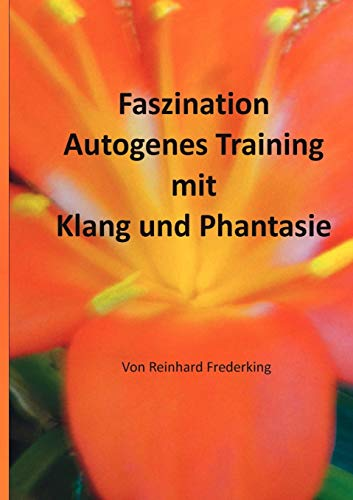 Faszination Autogenes Training mit Klang und Phantasie von Books on Demand GmbH