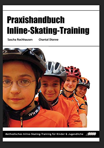 Praxishandbuch Inline-Skating-Training: Methodisches Inline-Skating-Training für Kinder und Jugendliche von Books on Demand