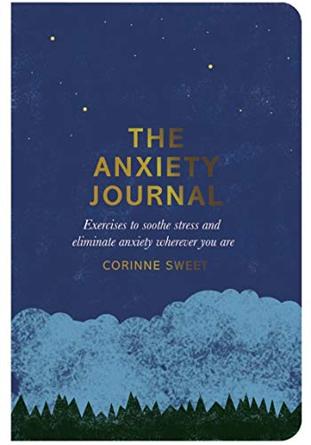 The Anxiety Journal: Exercises to soothe stress and eliminate anxiety wherever you are von Pan Macmillan