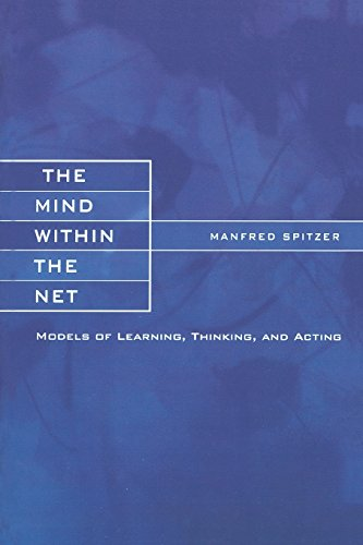 The Mind within the Net: Models of Learning, Thinking, and Acting (Bradford Books) von MIT Press Ltd