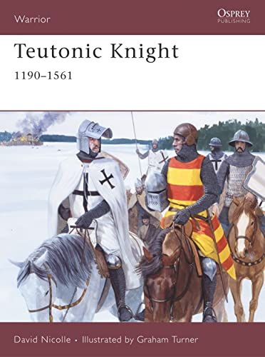 Teutonic Knight: 1190-1561: 12th-16th Centuries (Warrior, Band 124) von Osprey Publishing