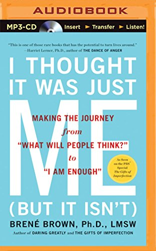"I Thought It Was Just Me (But It Isn't): Making the Journey from ""What Will People Think?"" to ""I Am Enough"" von BRILLIANCE CORP"