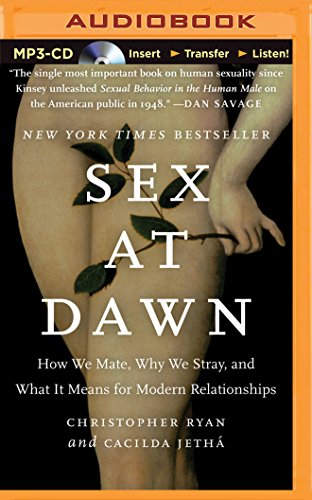 Sex at Dawn: How We Mate, Why We Stray, and What It Means for Modern Relationships von BRILLIANCE CORP