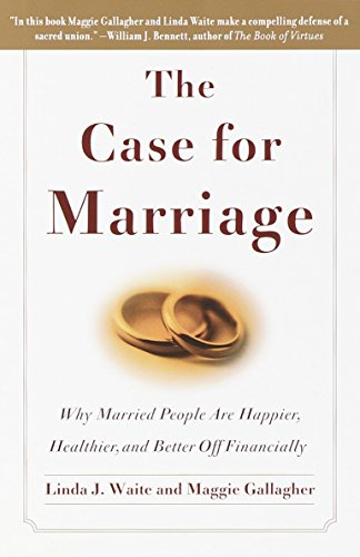 The Case for Marriage: Why Married People are Happier, Healthier and Better Off Financially von Broadway Books