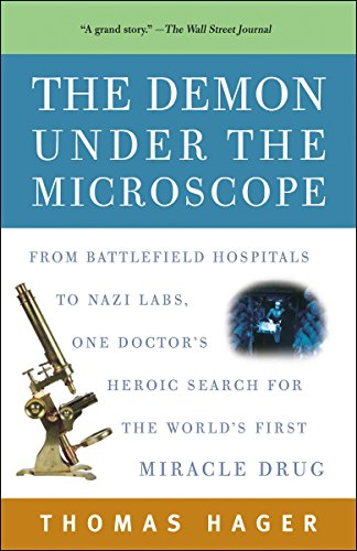 The Demon Under the Microscope: From Battlefield Hospitals to Nazi Labs, One Doctor's Heroic Search for the World's First Miracle Drug von Broadway Books