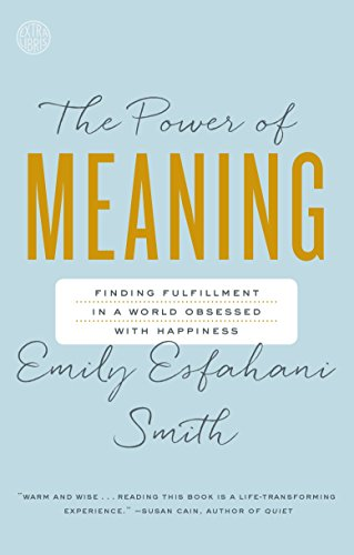 The Power of Meaning: Finding Fulfillment in a World Obsessed with Happiness von Random House LCC US