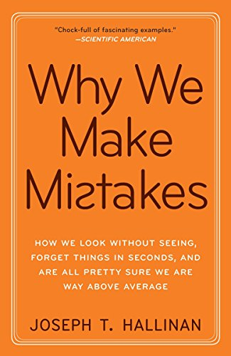 Why We Make Mistakes: How We Look Without Seeing, Forget Things in Seconds, and Are All Pretty Sure We Are Way Above Average von Broadway Books