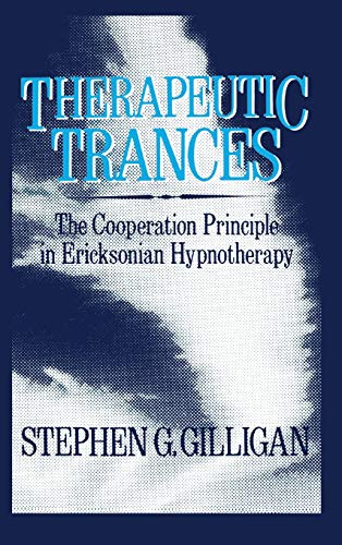 Therapeutic Trances: The Co-Operation Principle in Ericksonian Hypnotherapy (Routledge Mental Health Classic Editions) von Taylor & Francis Ltd.